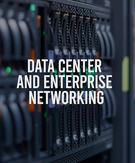 Data Center and Enterprise Networking