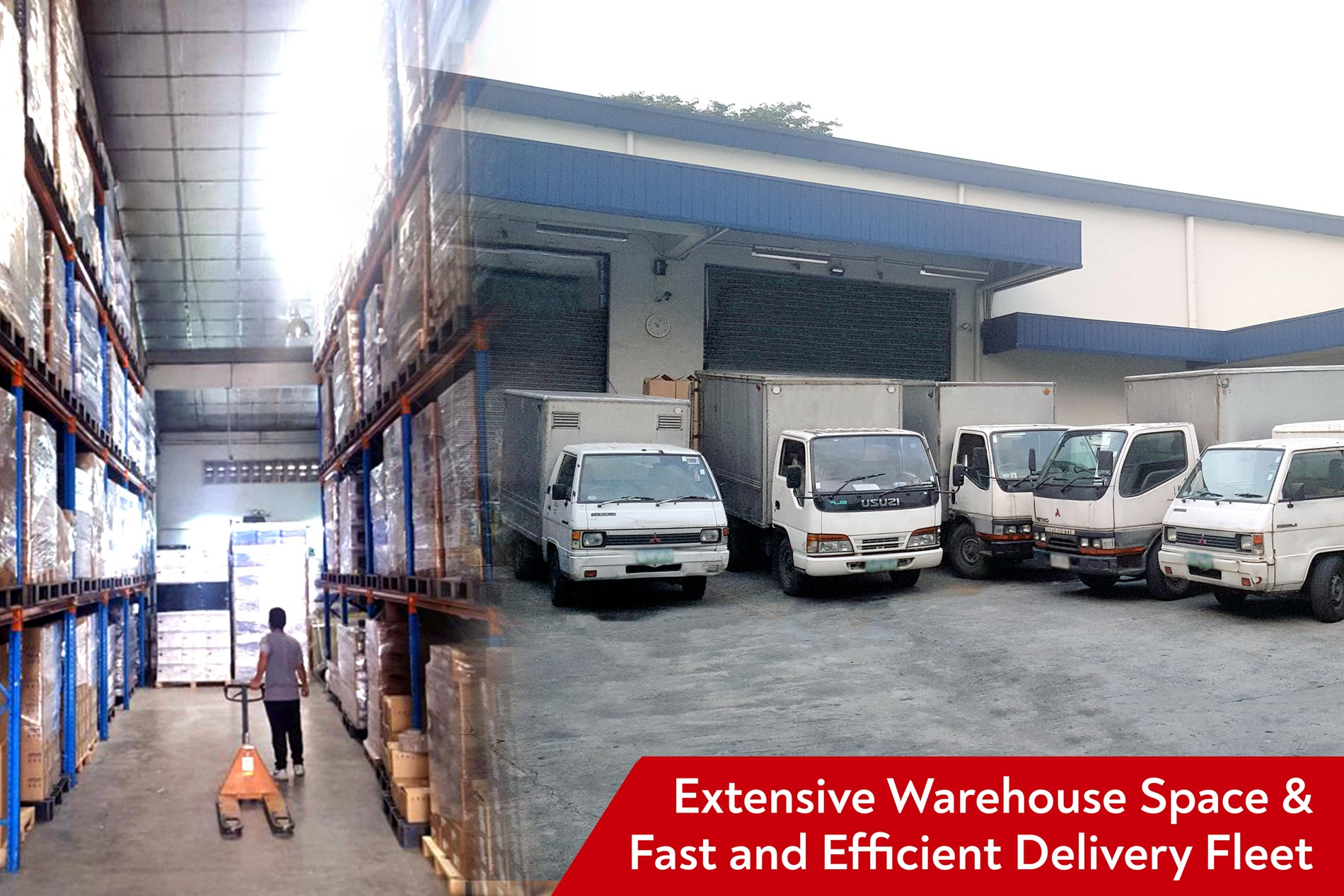 Extensive Warehouse Space & Fast and Efficient Delivery Fleet