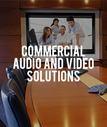 Commercial Audio and Video Solutions
